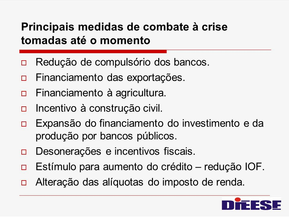 Principais medidas de combate à crise tomadas até o momento