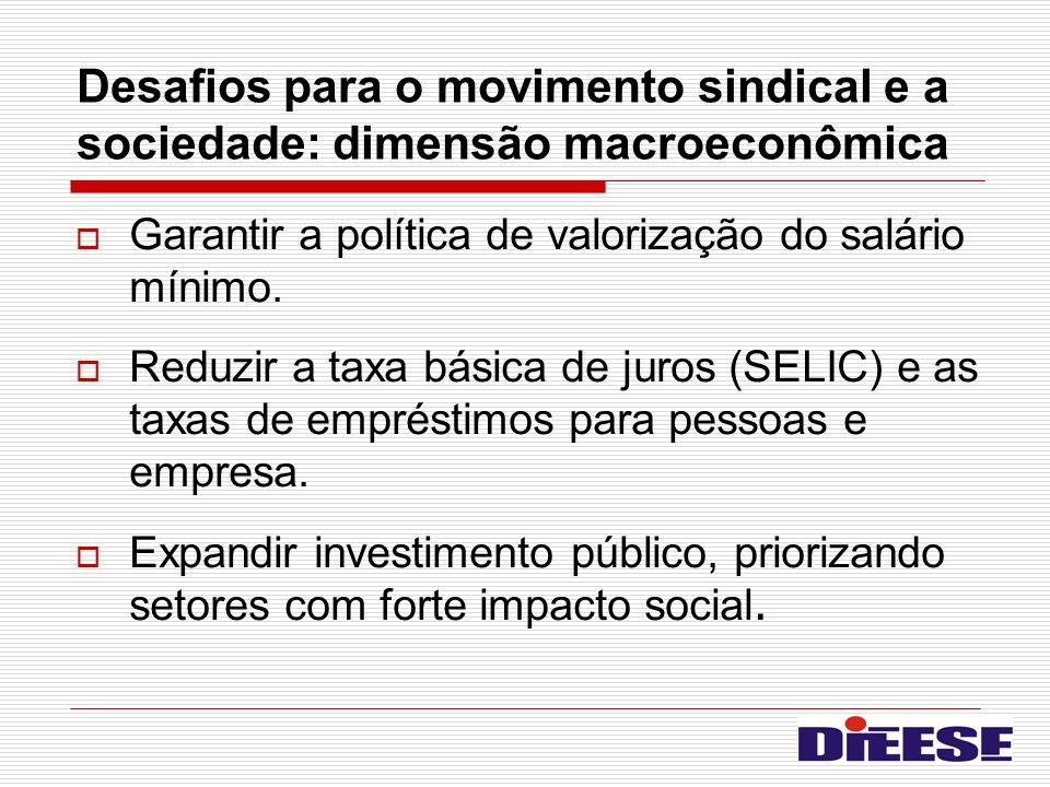 Desafios para o movimento sindical e a sociedade: dimensão macroeconômica