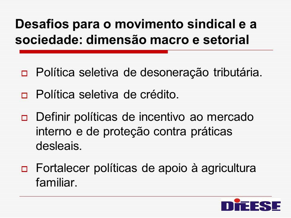 Desafios para o movimento sindical e a sociedade: dimensão macro e setorial