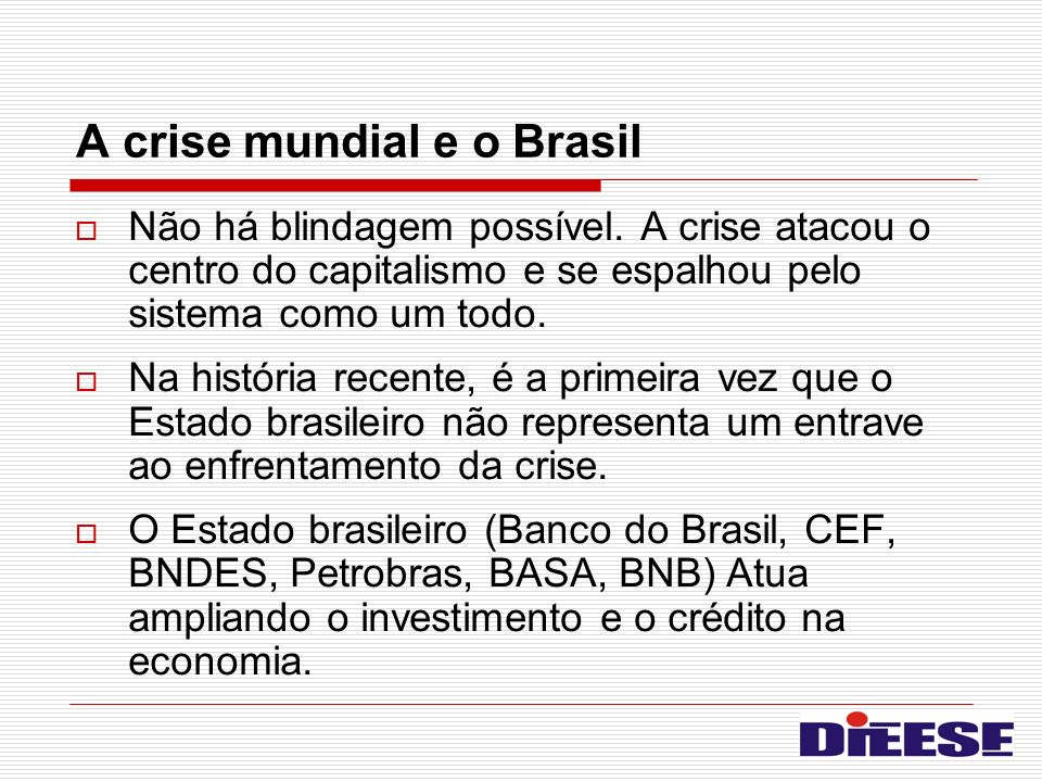 A crise mundial e o Brasil