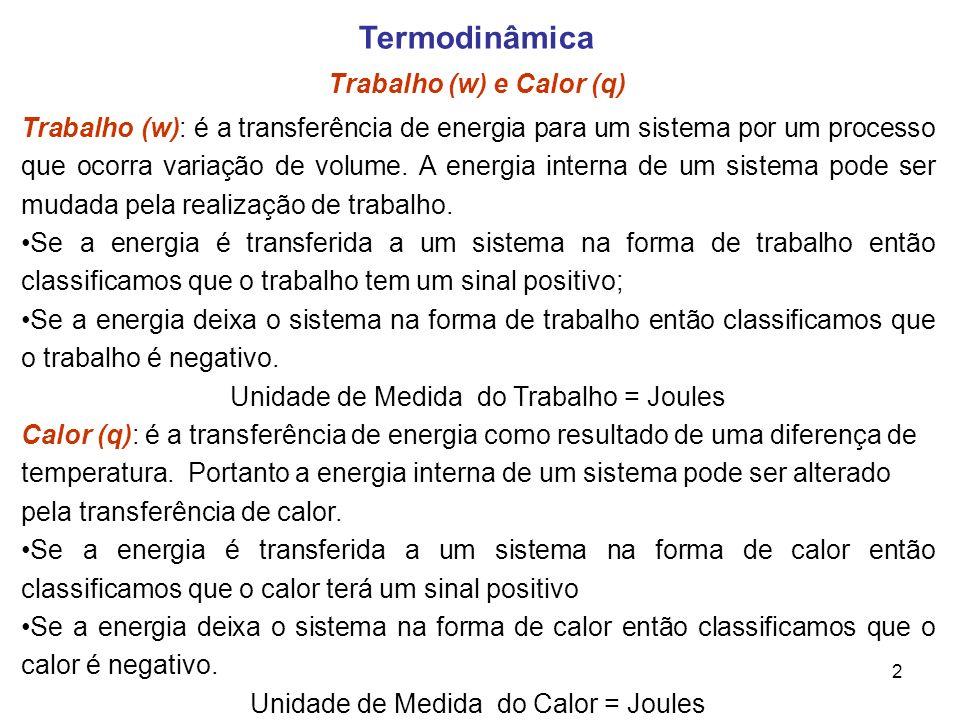 Termodinâmica Trabalho (w) e Calor (q)