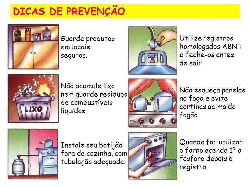 DICAS DE PREVENÇÃO Guarde produtos em locais seguros.