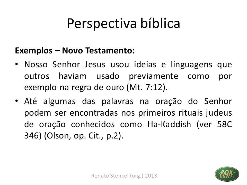 Perspectiva bíblica Exemplos – Novo Testamento: