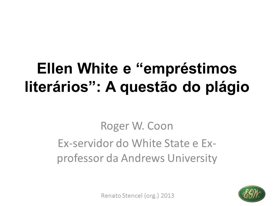 Ellen White e empréstimos literários : A questão do plágio
