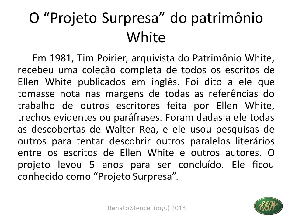 O Projeto Surpresa do patrimônio White