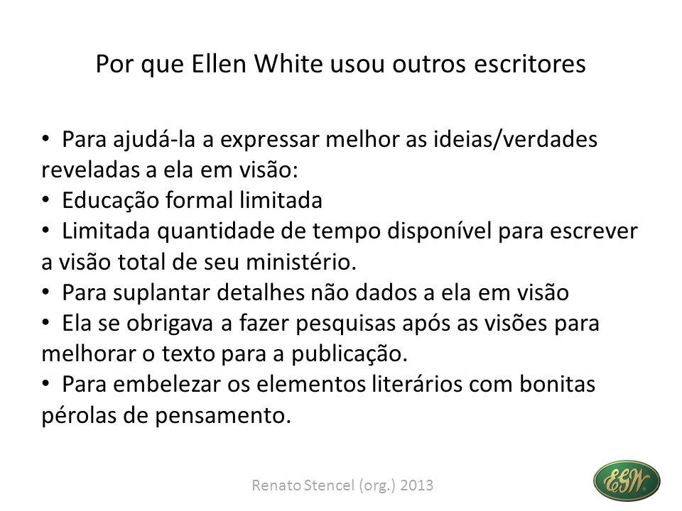 Por que Ellen White usou outros escritores