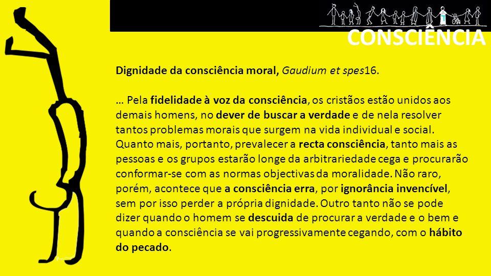 CONSCIÊNCIA Dignidade da consciência moral, Gaudium et spes16.