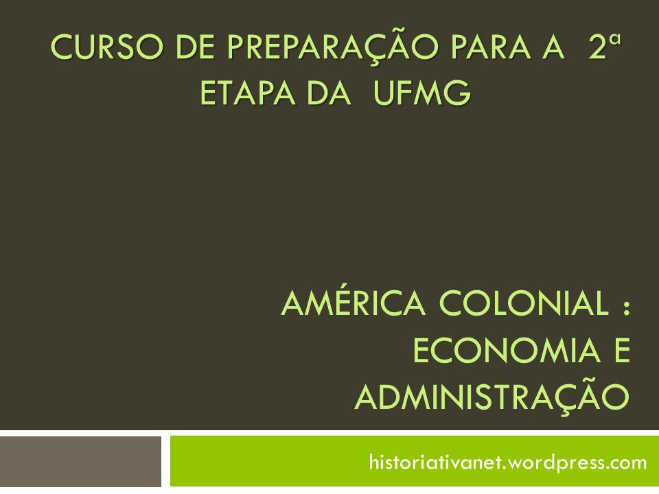 américa colonial : economia e administração