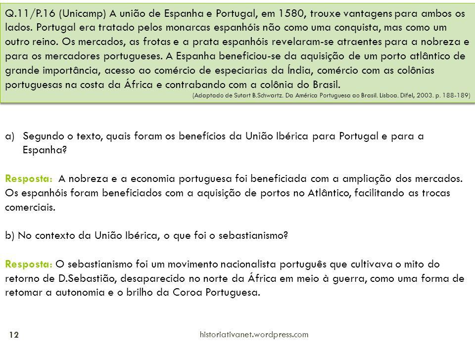 b) No contexto da União Ibérica, o que foi o sebastianismo