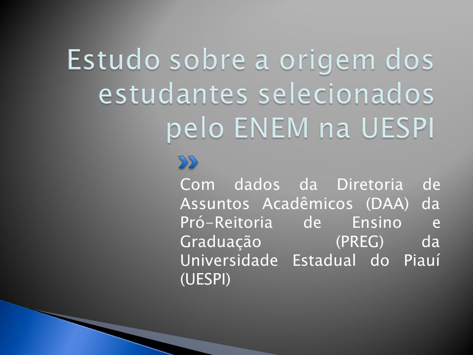 Estudo sobre a origem dos estudantes selecionados pelo ENEM na UESPI