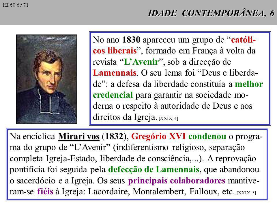 Na encíclica Mirari vos (1832), Gregório XVI condenou o progra-