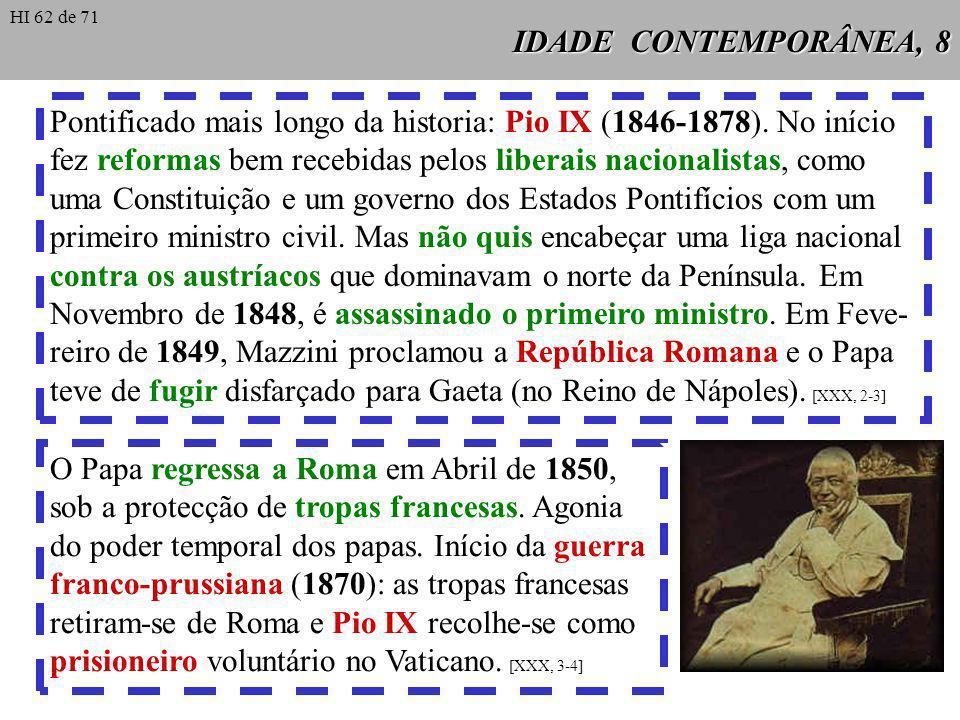 Pontificado mais longo da historia: Pio IX (1846-1878). No início