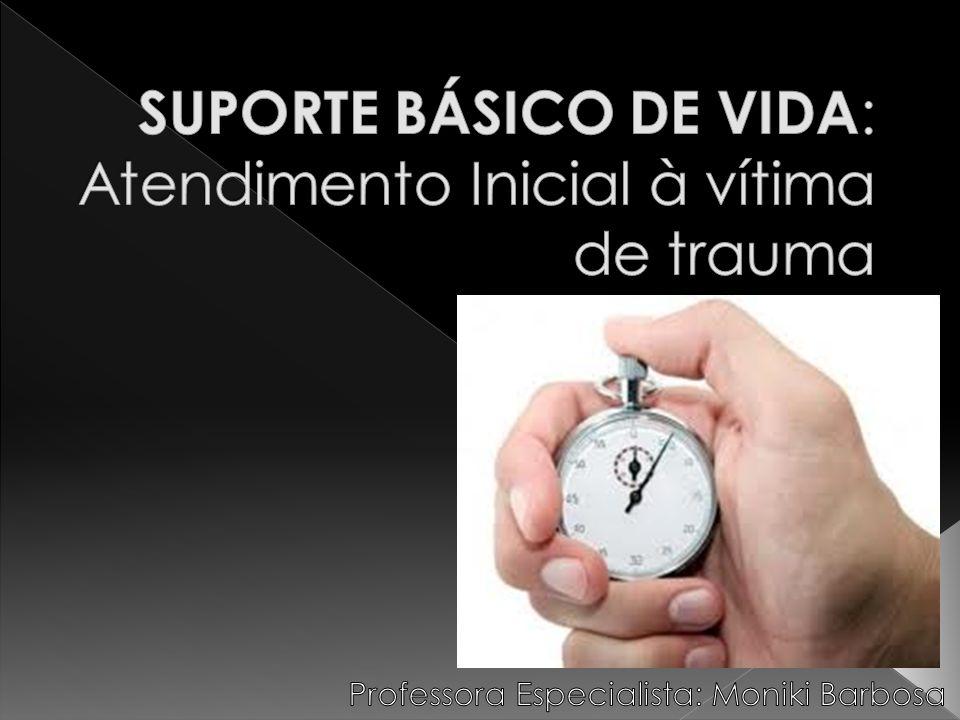 SUPORTE BÁSICO DE VIDA: Atendimento Inicial à vítima de trauma