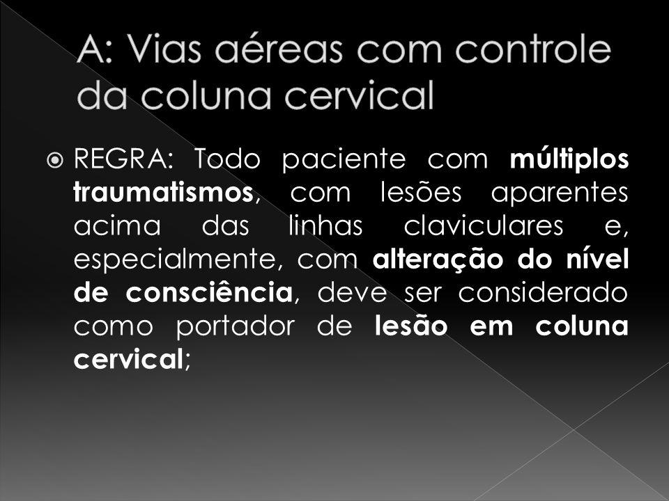 A: Vias aéreas com controle da coluna cervical