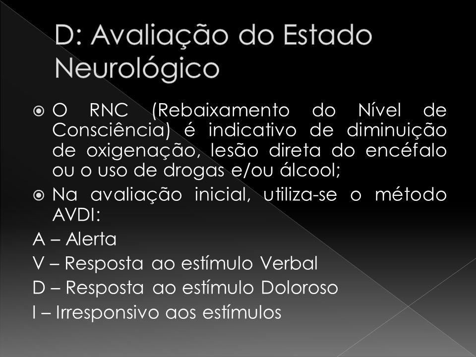 D: Avaliação do Estado Neurológico