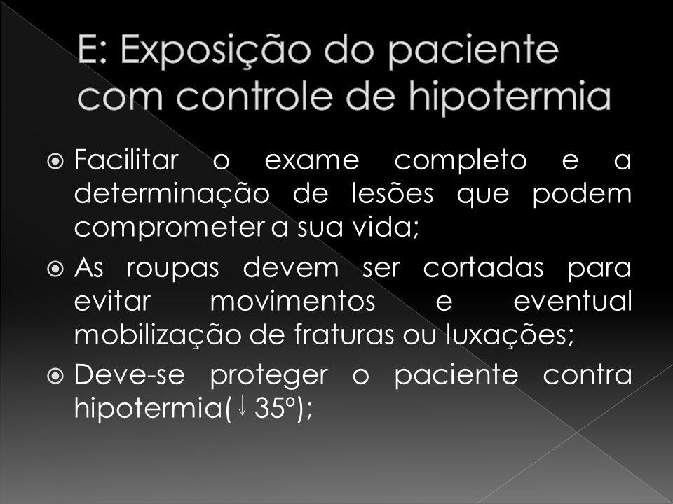 E: Exposição do paciente com controle de hipotermia