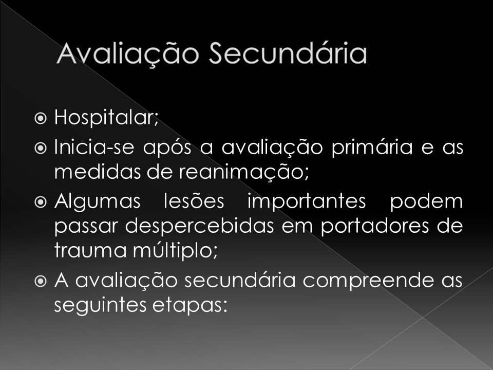 Avaliação Secundária Hospitalar;