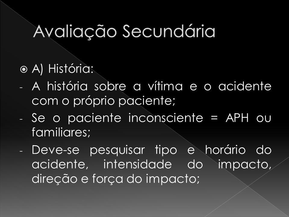 Avaliação Secundária A) História: