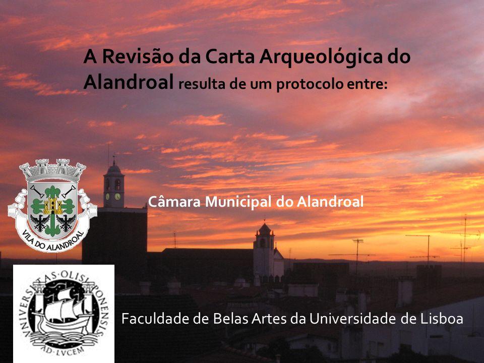 A Revisão da Carta Arqueológica do Alandroal resulta de um protocolo entre:
