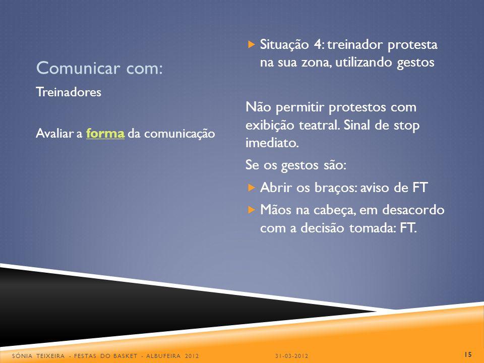 Comunicar com: Situação 4: treinador protesta na sua zona, utilizando gestos.