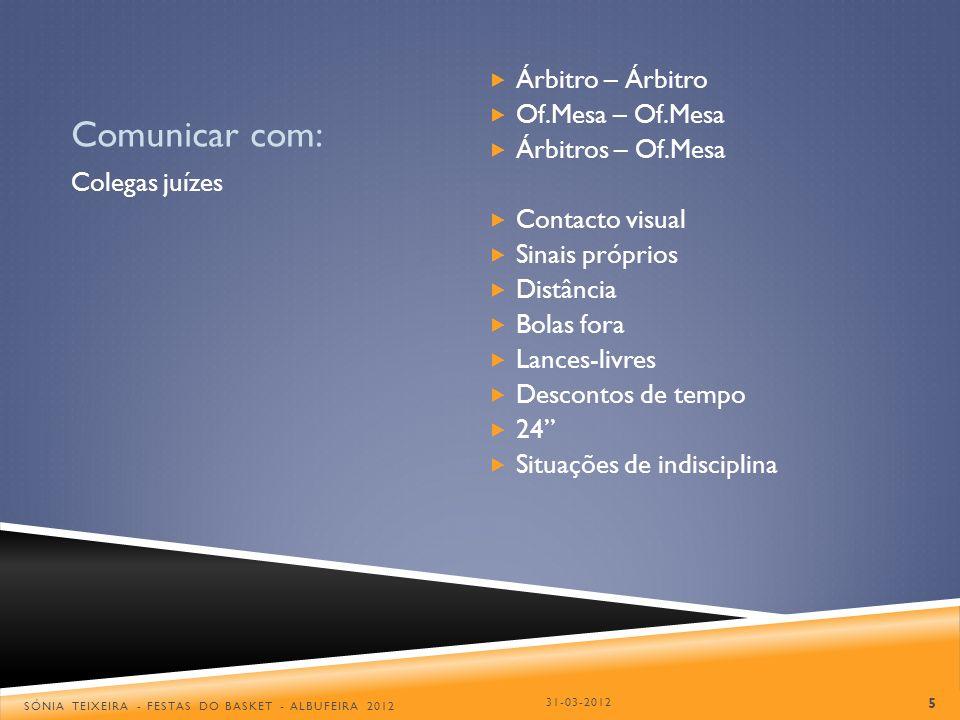 Comunicar com: Árbitro – Árbitro Of.Mesa – Of.Mesa Árbitros – Of.Mesa