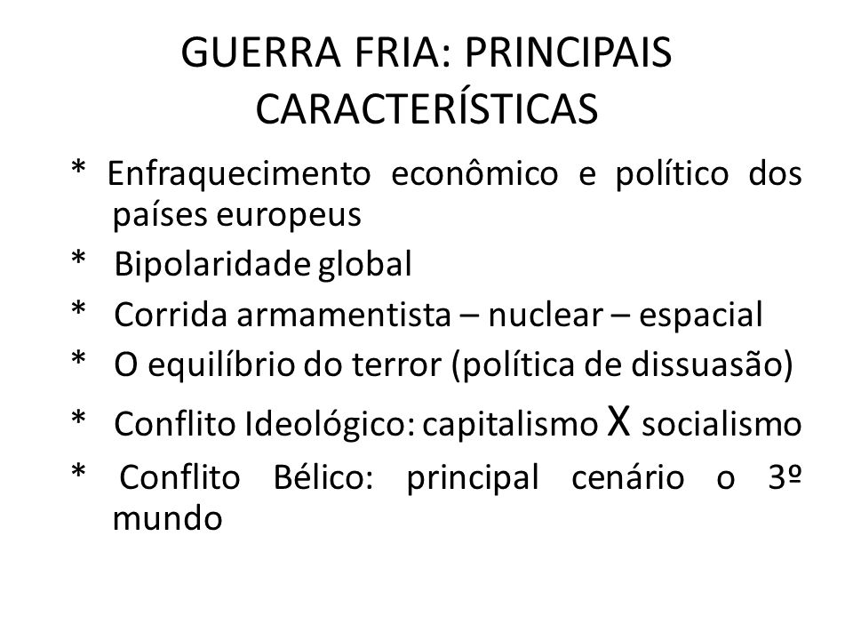 GUERRA FRIA: PRINCIPAIS CARACTERÍSTICAS