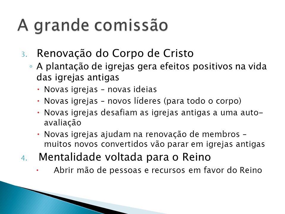 A grande comissão Renovação do Corpo de Cristo