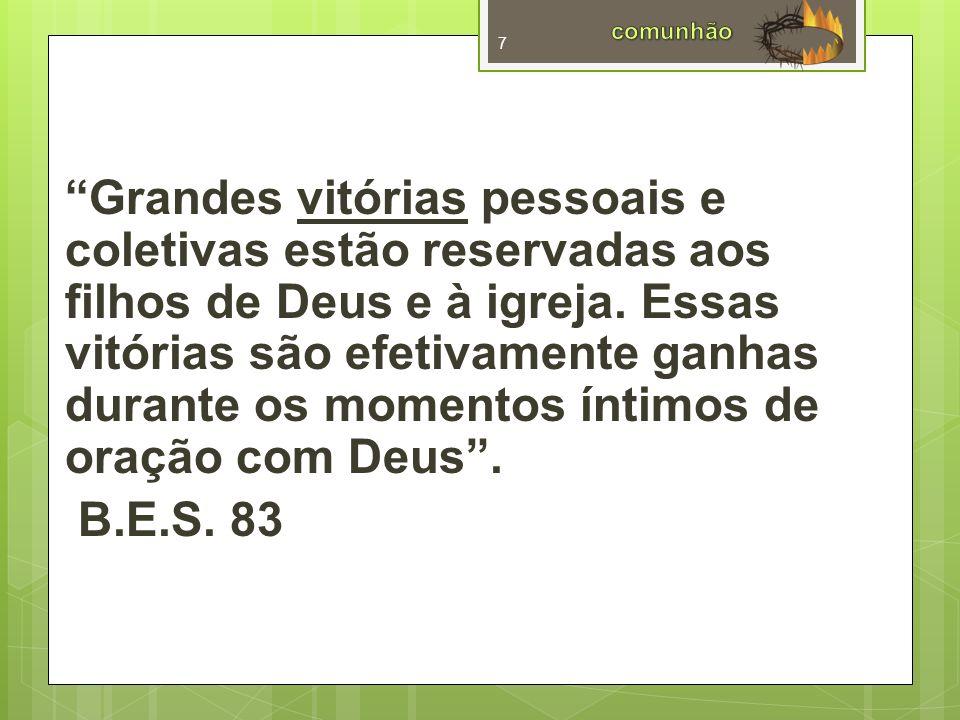 Grandes vitórias pessoais e coletivas estão reservadas aos filhos de Deus e à igreja.