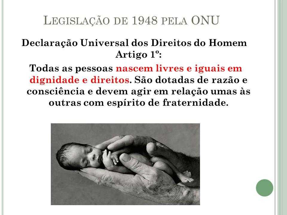 Declaração Universal dos Direitos do Homem Artigo 1º:
