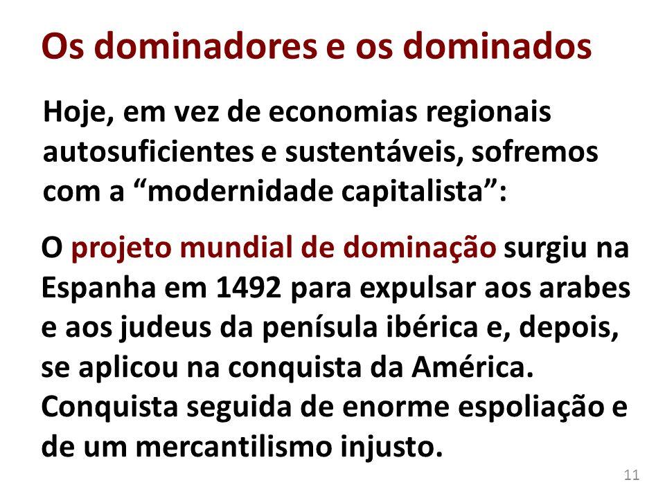 Os dominadores e os dominados