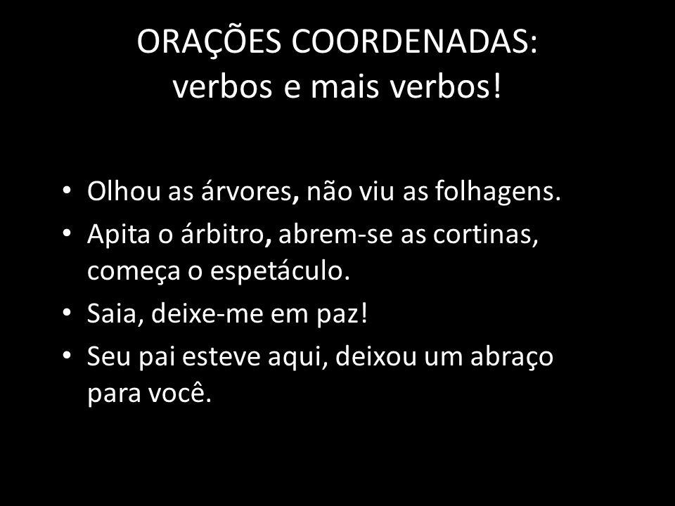 ORAÇÕES COORDENADAS: verbos e mais verbos!