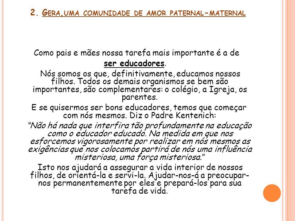 2. Gera,uma comunidade de amor paternal-maternal