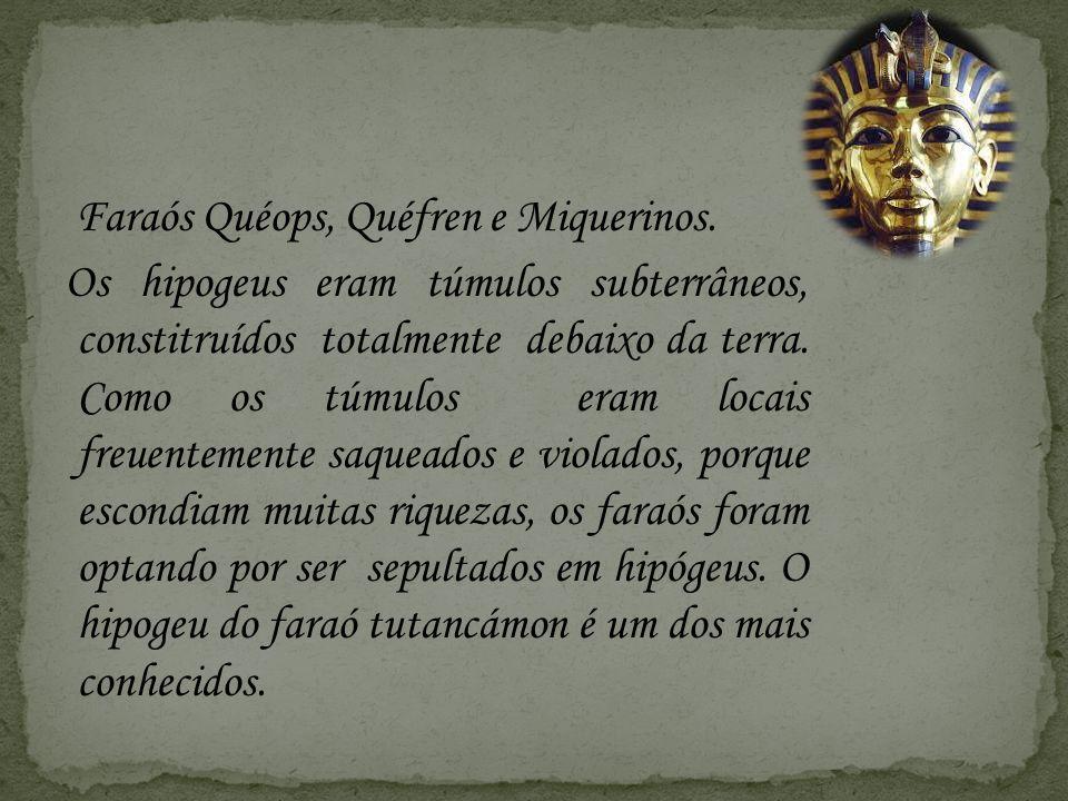 Faraós Quéops, Quéfren e Miquerinos