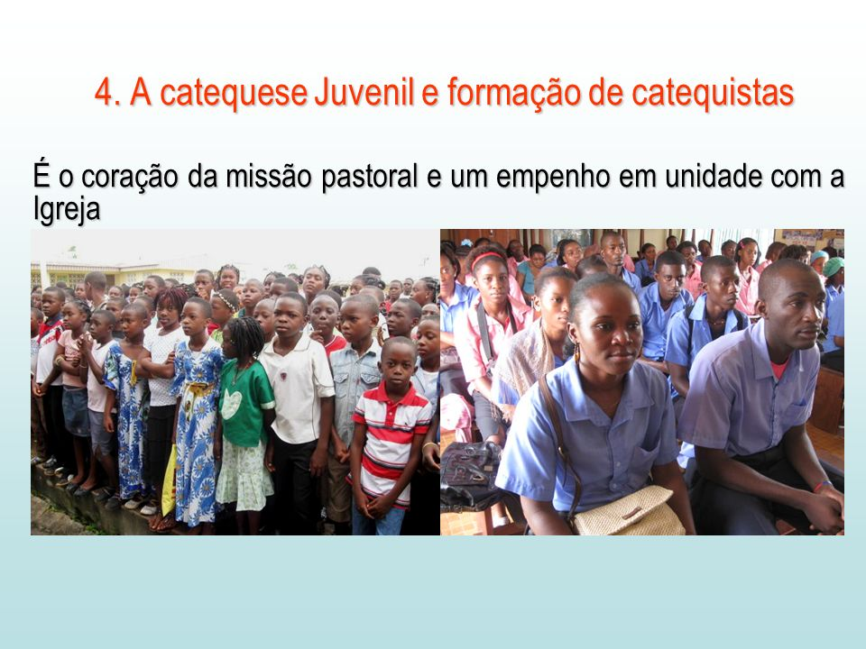4. A catequese Juvenil e formação de catequistas