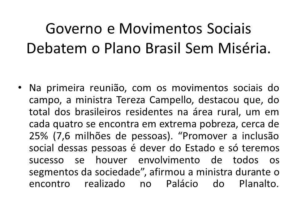 Governo e Movimentos Sociais Debatem o Plano Brasil Sem Miséria.