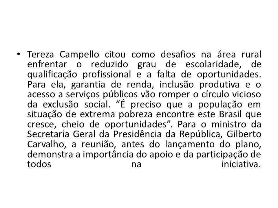 Tereza Campello citou como desafios na área rural enfrentar o reduzido grau de escolaridade, de qualificação profissional e a falta de oportunidades.