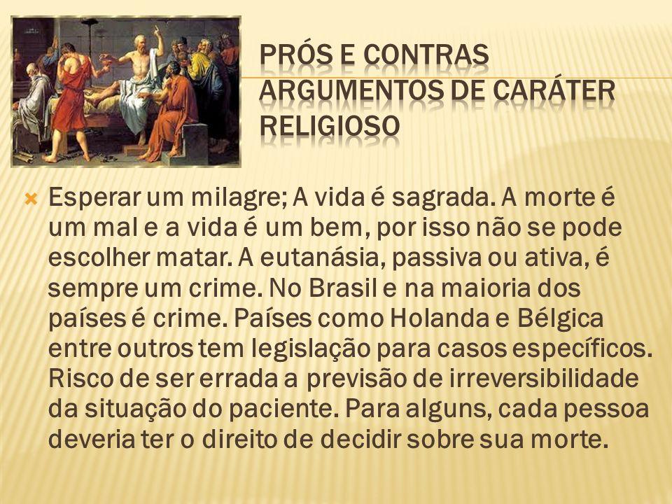 Prós e contras Argumentos de caráter religioso