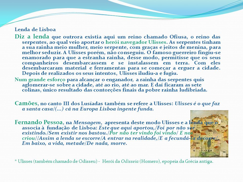 A cidade de Ulisses * Lenda de Lisboa.