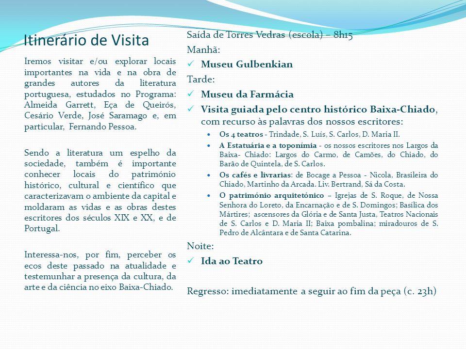 Itinerário de Visita Saída de Torres Vedras (escola) – 8h15 Manhã:
