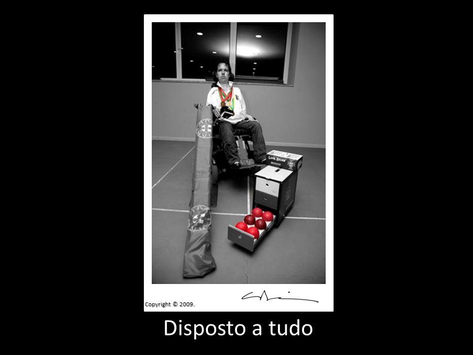 Copyright © 2009. Disposto a tudo