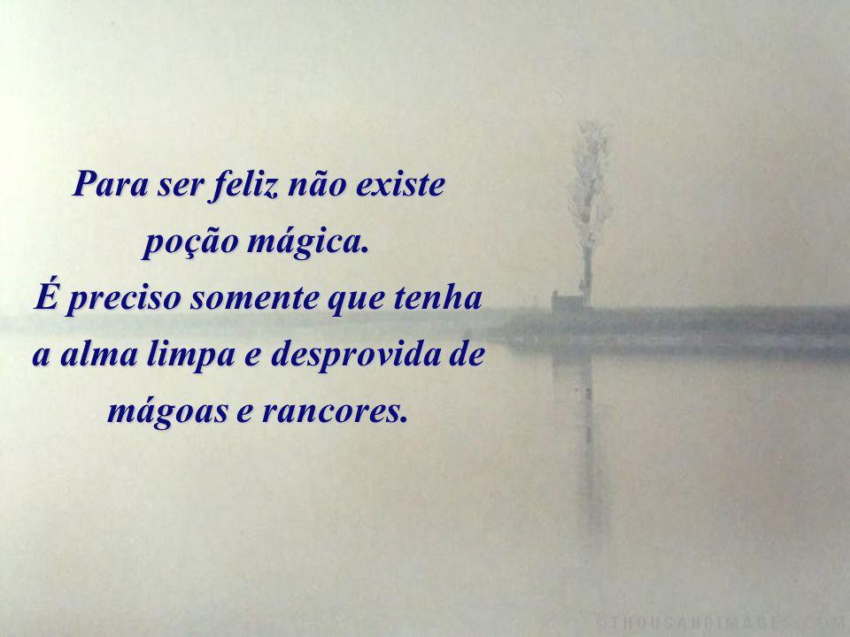 Para ser feliz não existe poção mágica