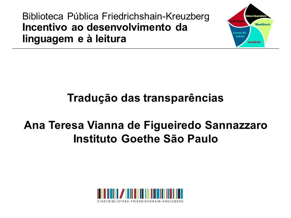Tradução das transparências Ana Teresa Vianna de Figueiredo Sannazzaro