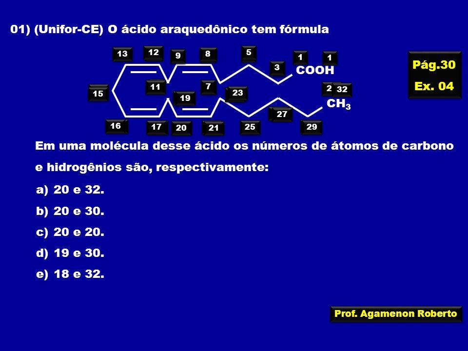 01) (Unifor-CE) O ácido araquedônico tem fórmula