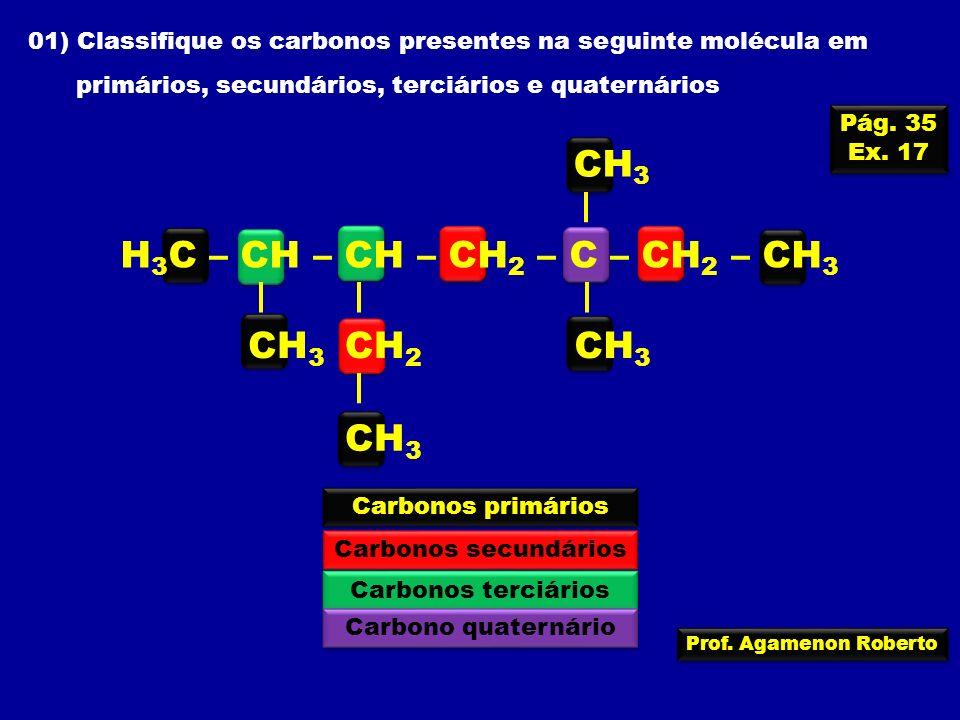 CH3 H3C – CH – CH – CH2 – C – CH2 – CH3 CH3 CH2 CH3 CH3