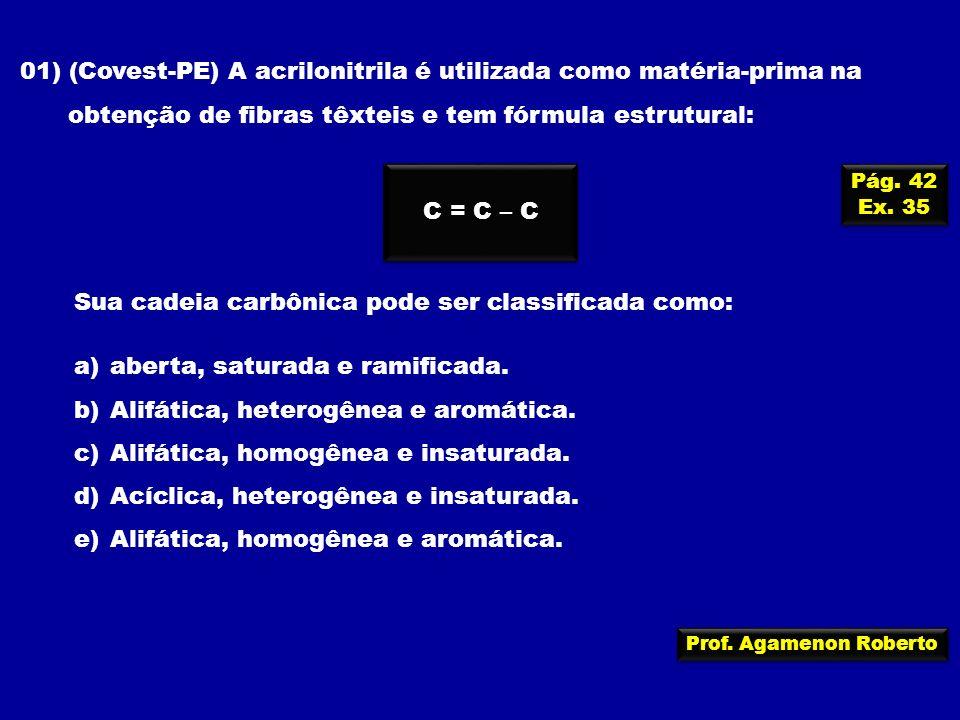 01) (Covest-PE) A acrilonitrila é utilizada como matéria-prima na
