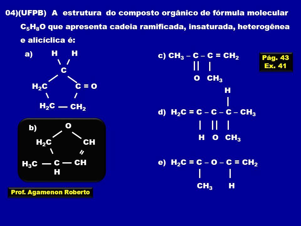 04)(UFPB) A estrutura do composto orgânico de fórmula molecular