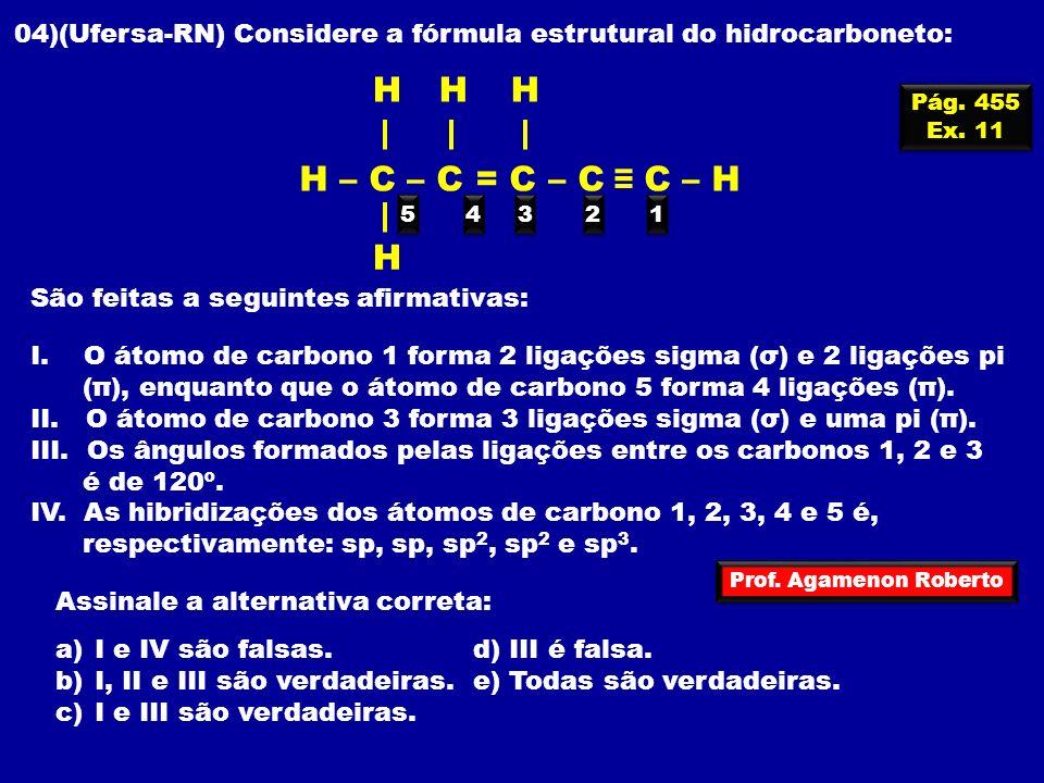 04)(Ufersa-RN) Considere a fórmula estrutural do hidrocarboneto: