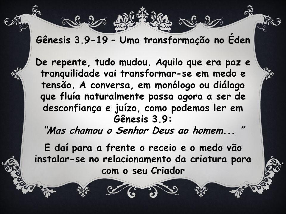 Gênesis 3.9-19 – Uma transformação no Éden