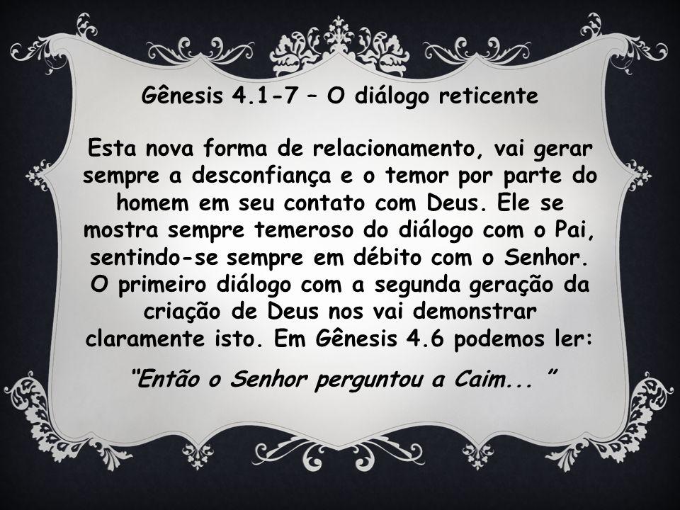 Gênesis 4.1-7 – O diálogo reticente