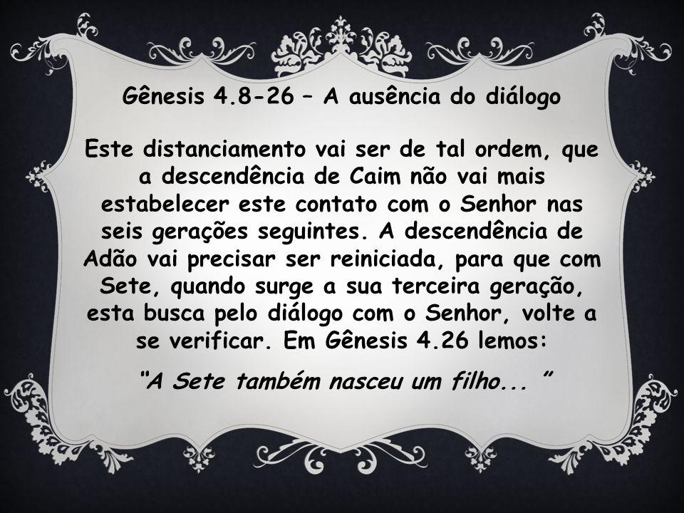 Gênesis 4.8-26 – A ausência do diálogo